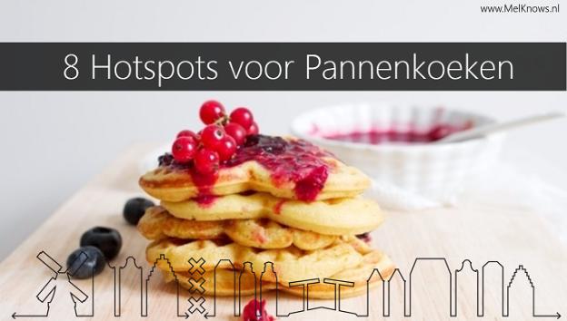 8 hotspots voor pannenkoeken