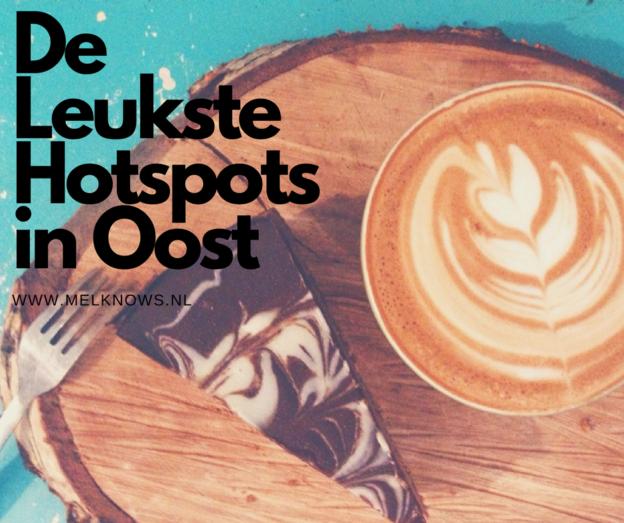 De leukste hotspot in Amsterdam Oost